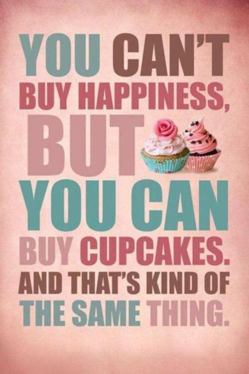You-cant-buy-happiness-but-you-can-buy-Cupcakes