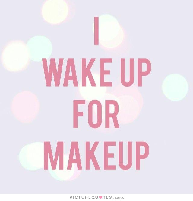 i-wake-up-for-makeup-quote-1